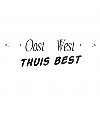 Oost west, thuis best